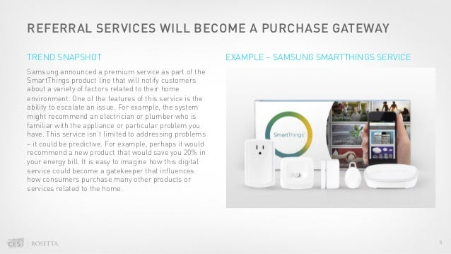 REFERRAL SERVICES WILL BECOME A PURCHASE GATEWAY Samsung announced a premium service as part of the SmartThings product li...
