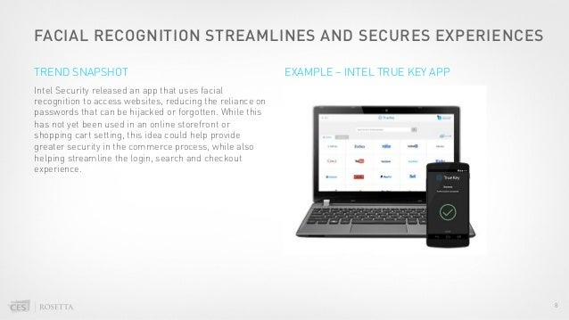FACIAL RECOGNITION STREAMLINES AND SECURES EXPERIENCES Intel Security released an app that uses facial recognition to acce...