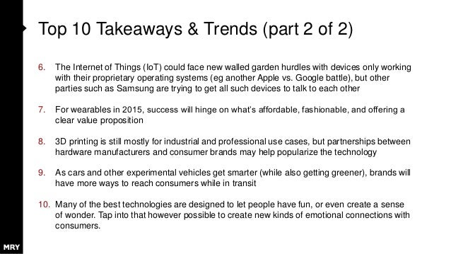 Top 10 Takeaways & Trends (part 2 of 2) 6. The Internet of Things (IoT) could face new walled garden hurdles with devices ...
