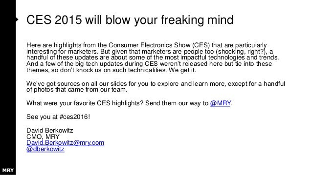 CES 2015 will blow your freaking mind Here are highlights from the Consumer Electronics Show (CES) that are particularly i...