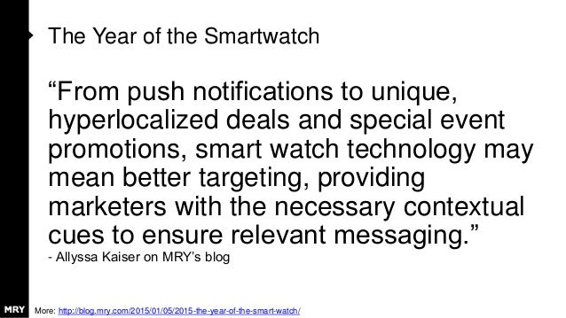 "The Year of the Smartwatch ""From push notifications to unique, hyperlocalized deals and special event promotions, smart wa..."