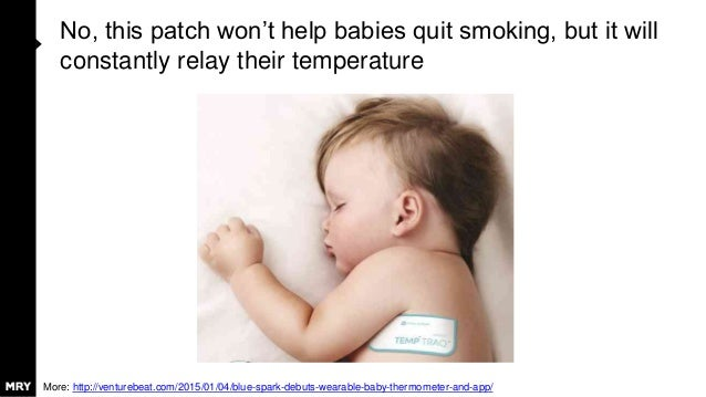 No, this patch won't help babies quit smoking, but it will constantly relay their temperature More: http://venturebeat.com...