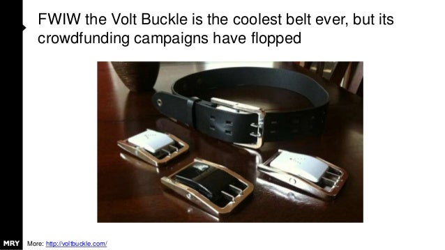 FWIW the Volt Buckle is the coolest belt ever, but its crowdfunding campaigns have flopped More: http://voltbuckle.com/