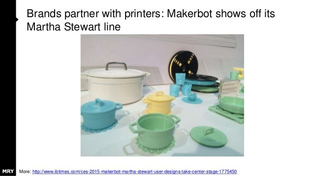 Brands partner with printers: Makerbot shows off its Martha Stewart line More: http://www.ibtimes.com/ces-2015-makerbot-ma...