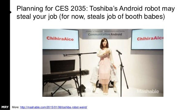 Planning for CES 2035: Toshiba's Android robot may steal your job (for now, steals job of booth babes) More: http://mashab...