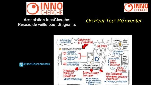 On Peut Tout Réinventer @InnoCherchenews Association InnoCherche: Réseau de veille pour dirigeants