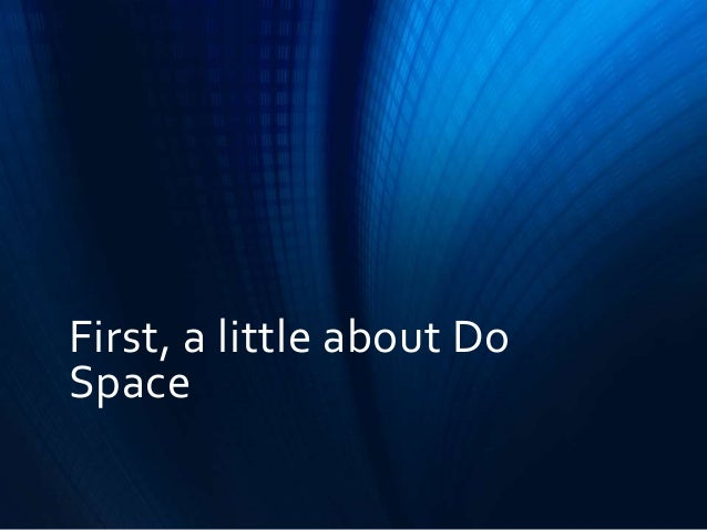 First, a little about Do Space