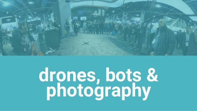 drones, bots & photography