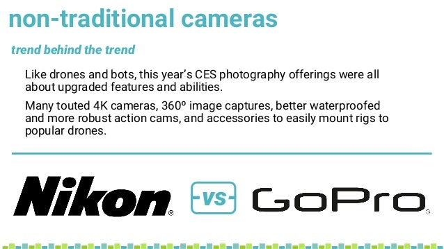 non-traditional cameras Like drones and bots, this year's CES photography offerings were all about upgraded features and a...