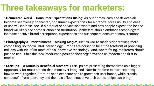 Three takeaways for marketers: • Connected World – Consumer Expectations Rising: As our homes, cars and devices all become...