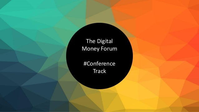 + The Digital Money Forum #Conference Track