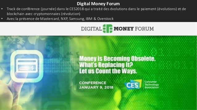 Digital Money Forum • Track de conférence (journée) dans le CES2018 qui a traité des évolutions dans le paiement (évolutio...