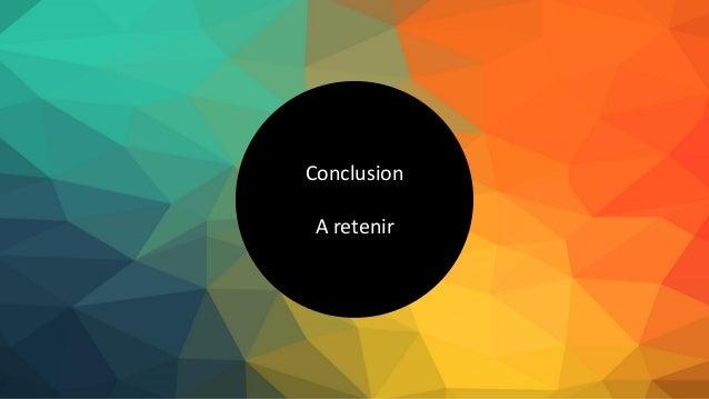 +Conclusion A retenir