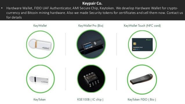 Keypair Co. • Hardware Wallet, FIDO UAF Authenticator, AMI Secure Chip, Keytoken. We develop Hardware Wallet for crypto- c...