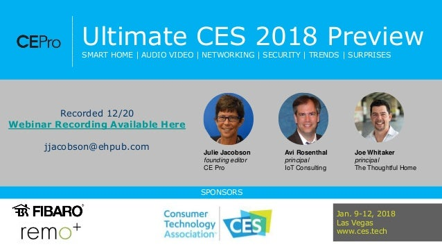 Ultimate CES 2018 Preview SMART HOME | AUDIO VIDEO | NETWORKING | SECURITY | TRENDS | SURPRISES SPONSORS Julie Jacobson fo...
