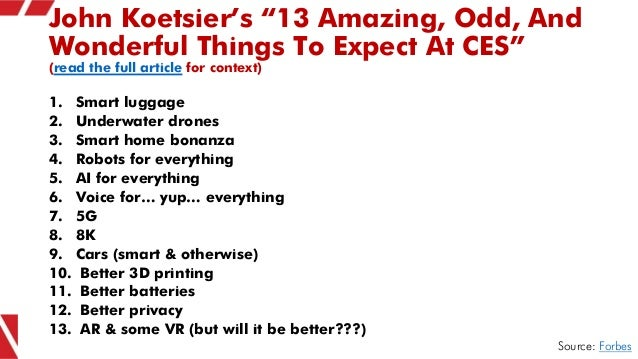 """John Koetsier's """"13 Amazing, Odd, And Wonderful Things To Expect At CES"""" (read the full article for context) 1. Smart lugg..."""