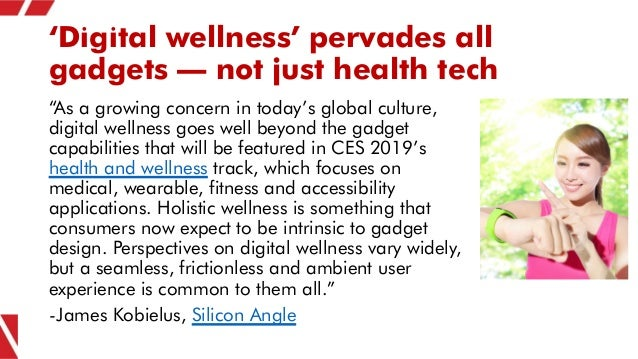 """'Digital wellness' pervades all gadgets – not just health tech """"As a growing concern in today's global culture, digital we..."""