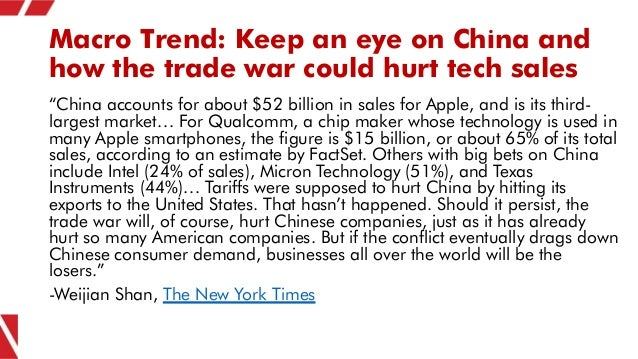 """Macro Trend: Keep an eye on China and how the trade war could hurt tech sales """"China accounts for about $52 billion in sal..."""