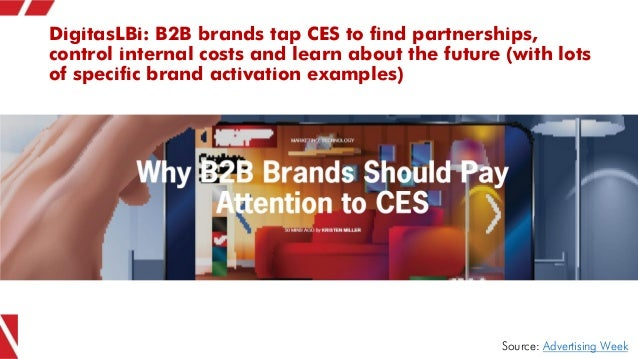 DigitasLBi: B2B brands tap CES to find partnerships, control internal costs and learn about the future (with lots of speci...