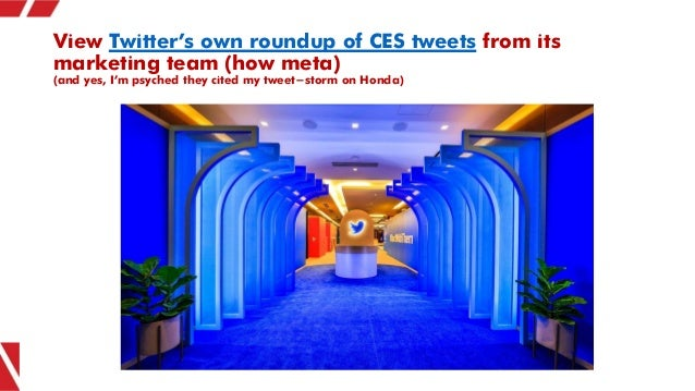 View Twitter's own roundup of CES tweets from its marketing team (how meta) (and yes, I'm psyched they cited my tweet-stor...