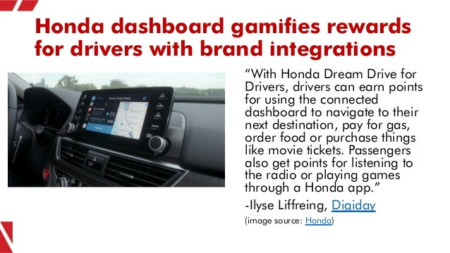 """Honda dashboard gamifies rewards for drivers with brand integrations """"With Honda Dream Drive for Drivers, drivers can earn..."""