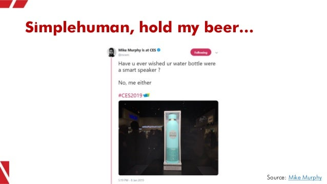 Simplehuman, hold my beer… Source: Mike Murphy