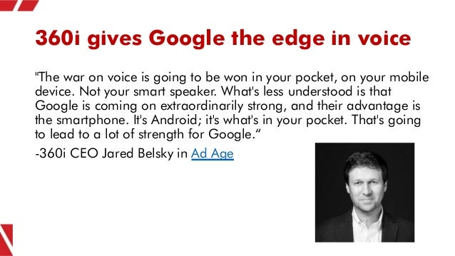 """360i gives Google the edge in voice """"The war on voice is going to be won in your pocket, on your mobile device. Not your s..."""