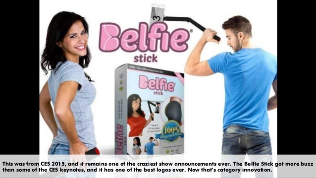 This was from CES 2015, and it remains one of the craziest show announcements ever. The Belfie Stick got more buzz than so...
