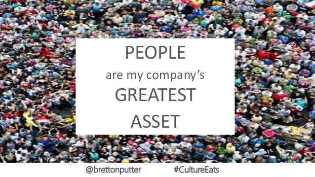 PEOPLE are my company's GREATEST ASSET @brettonputter #CultureEats