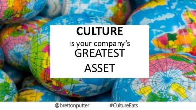 CULTURE is your company's GREATEST ASSET @brettonputter #CultureEats