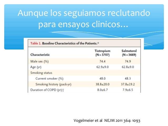 Aunque los seguiamos reclutando para ensayos clinicos… Vogelmeier et al NEJM 2011 364: 1093