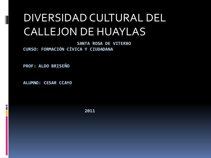 DIVERSIDAD CULTURAL DEL CALLEJON DE HUAYLAS<br />                     Santa Rosa De ViterboCurso: Formación Cívica y Ciuda...