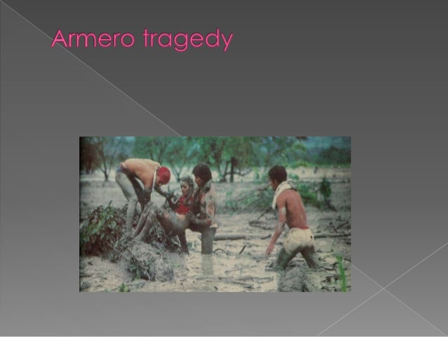  The Armero tragedy was one of the major  consequences of the eruption of the Nevado del Ruiz  stratovolcano in Tolima, C...