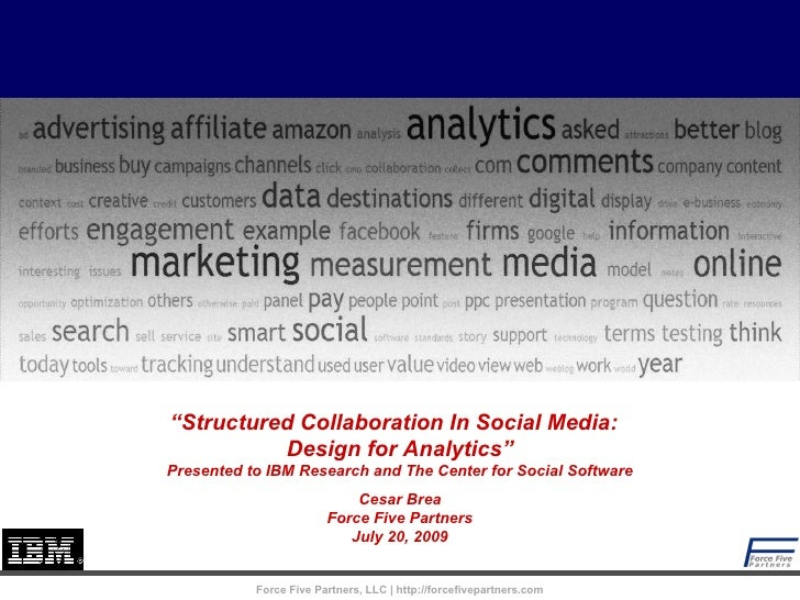 """Structured Collaboration In Social Media:  Design for Analytics""Conversation with IBM Research and The Center for Social ..."