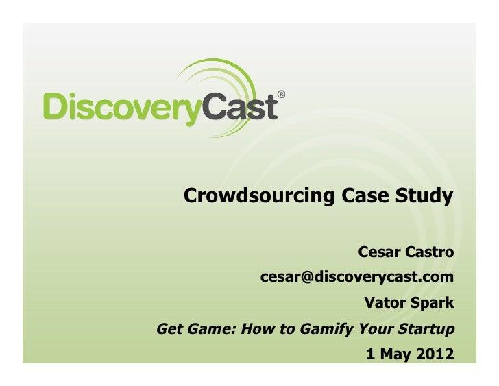 Crowdsourcing Case Study                        Cesar Castro            cesar@discoverycast.com                         Va...