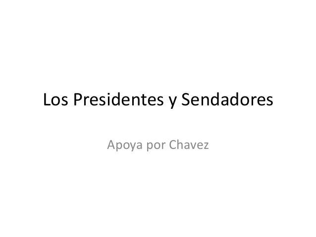 Los Presidentes y Sendadores Apoya por Chavez