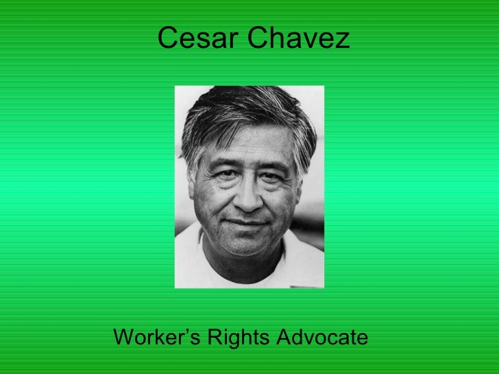 Cesar Chavez - A Man with a Mission