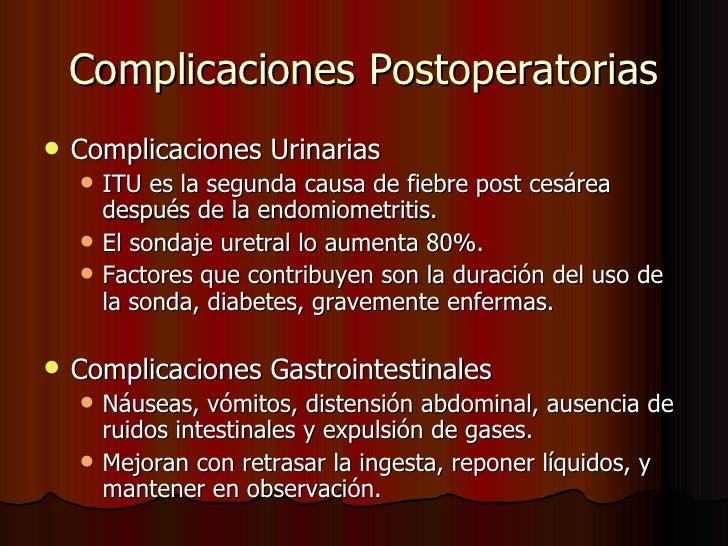 Complicaciones Postoperatorias <ul><li>Complicaciones Urinarias </li></ul><ul><ul><li>ITU es la segunda causa de fiebre po...