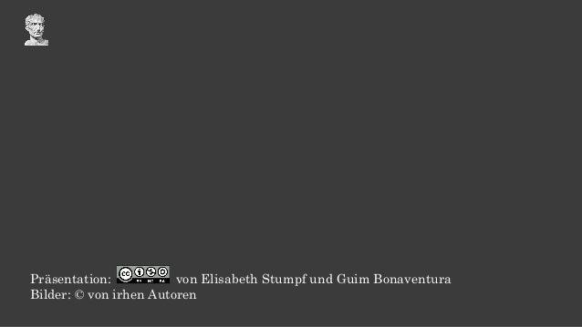 Präsentation: von Elisabeth Stumpf und Guim Bonaventura Bilder: © von irhen Autoren