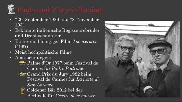 Paolo und Vittorio Taviani • *20. September 1929 und *8. November 1931 • Bekannte italienische Regisseurebrüder und Dreh...