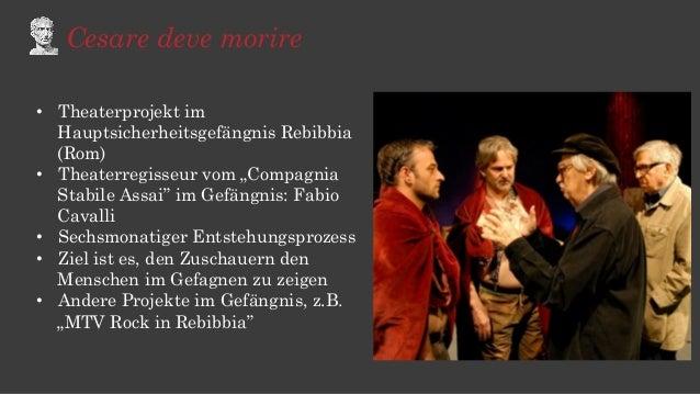 """Cesare deve morire • Theaterprojekt im Hauptsicherheitsgefängnis Rebibbia (Rom) • Theaterregisseur vom """"Compagnia Stabil..."""