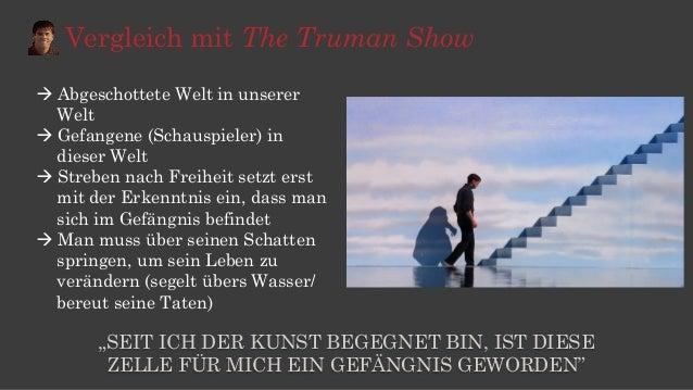 Vergleich mit The Truman Show àAbgeschottete Welt in unserer Welt àGefangene (Schauspieler) in dieser Welt àStreben ...