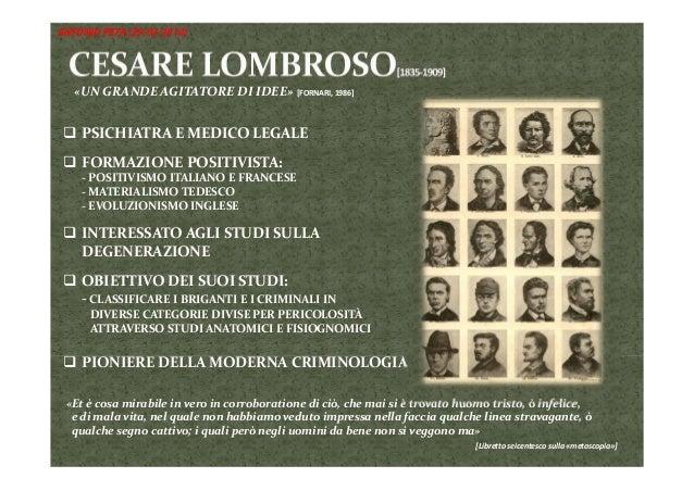 «UNGRANDEAGITATOREDIIDEE»[FORNARI,1986]  PSICHIATRA EMEDICOLEGALE  FORMAZIONE POSITIVISTA: ‐ POSITIVISMOITALIA...