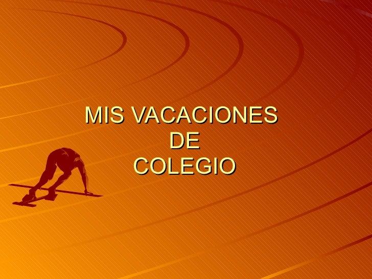 MIS VACACIONES  DE COLEGIO
