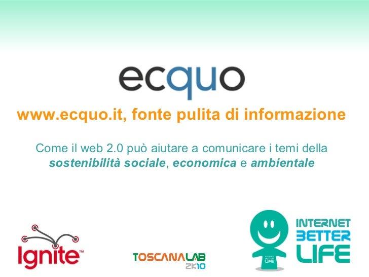 www.ecquo.it, fonte pulita di informazione Come il web 2.0 può aiutare a comunicare i temi della  sostenibilità   sociale ...