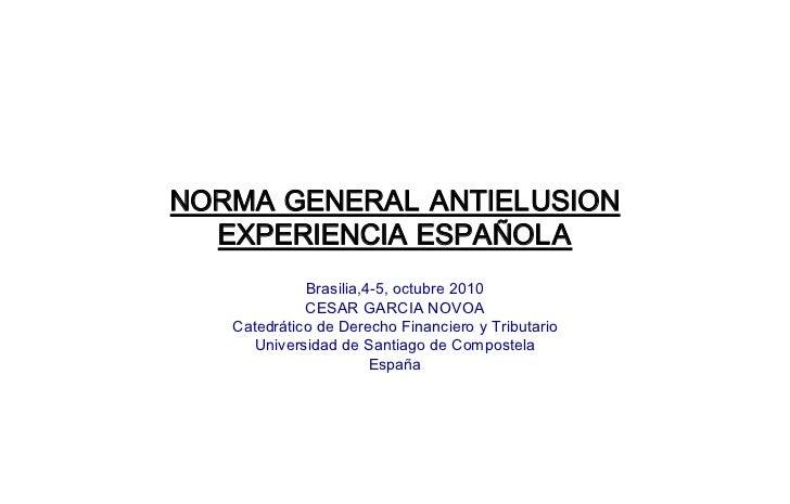 NORMAGENERALANTIELUSION  EXPERIENCIAESPAÑOLA             Brasilia,45,octubre2010             CESARGARCIANOVOA ...
