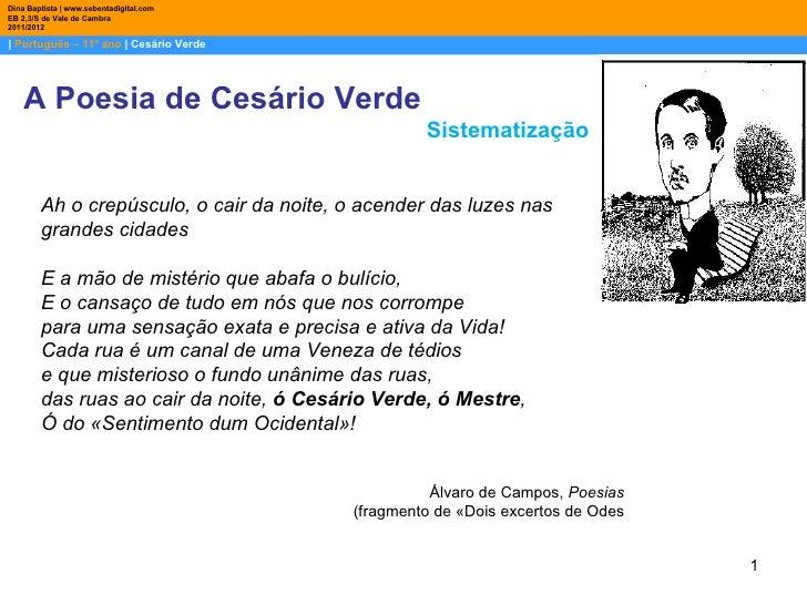 Dina Baptista | www.sebentadigital.comEB 2,3/S de Vale de Cambra2011/2012| Português – 11º ano | Cesário Verde    A Poesia...