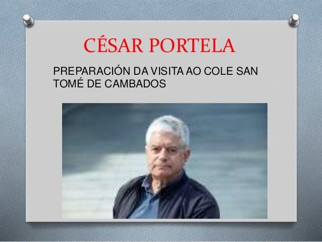 CÉSAR PORTELA  PREPARACIÓN DA VISITA AO COLE SAN  TOMÉ DE CAMBADOS