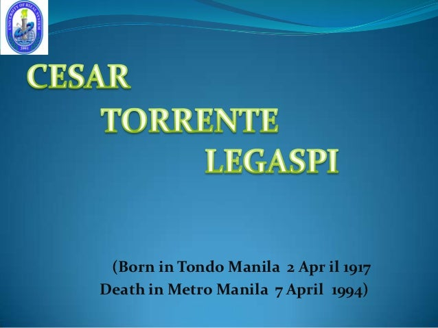 (Born in Tondo Manila 2 Apr il 1917Death in Metro Manila 7 April 1994)