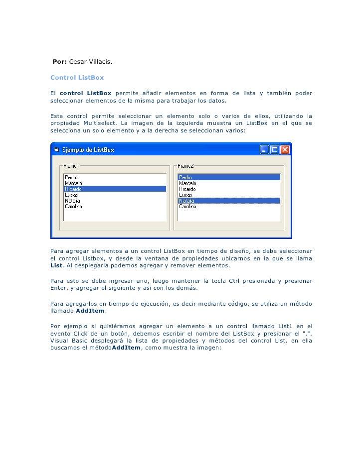Por: Cesar Villacis.Control ListBoxEl control ListBox permite añadir elementos en forma de lista y también poderselecciona...